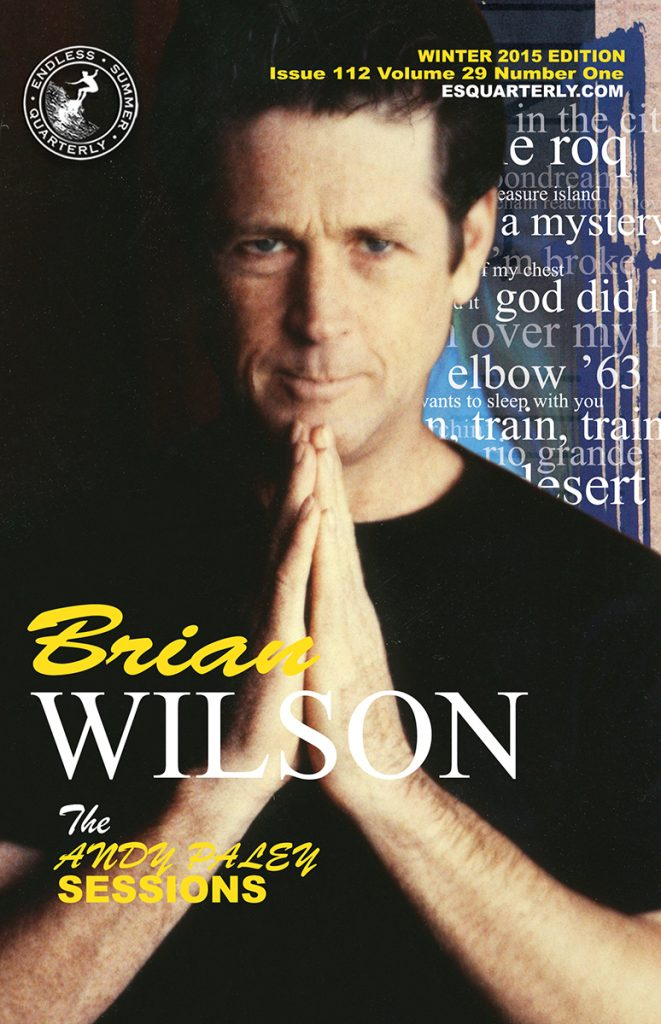 WINTER 2015, Issue #112:  BRIAN WILSON & ANDY PALEY sessions