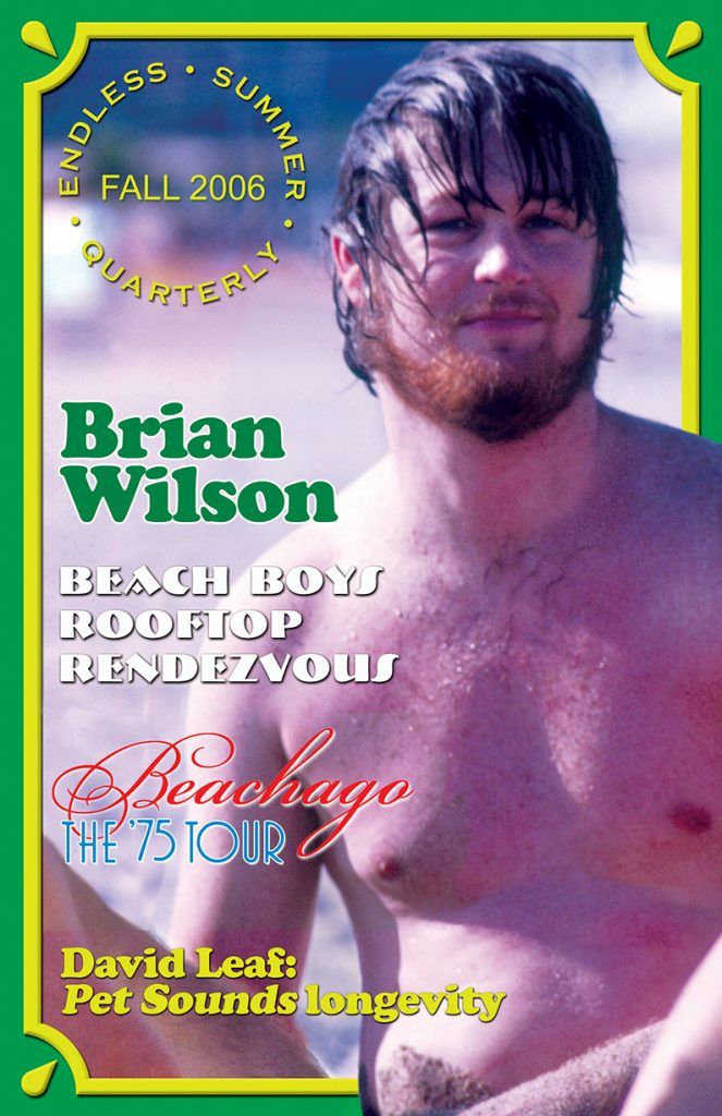 FALL 2006, Issue #74: THE BEACH BOYS – Rooftop reunion + Beachago