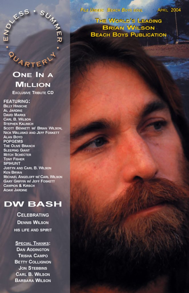 SPRING 2004, Issue #64: DENNIS WILSON – One In A Million tribute CD  LIMITED QUANTITY!!!