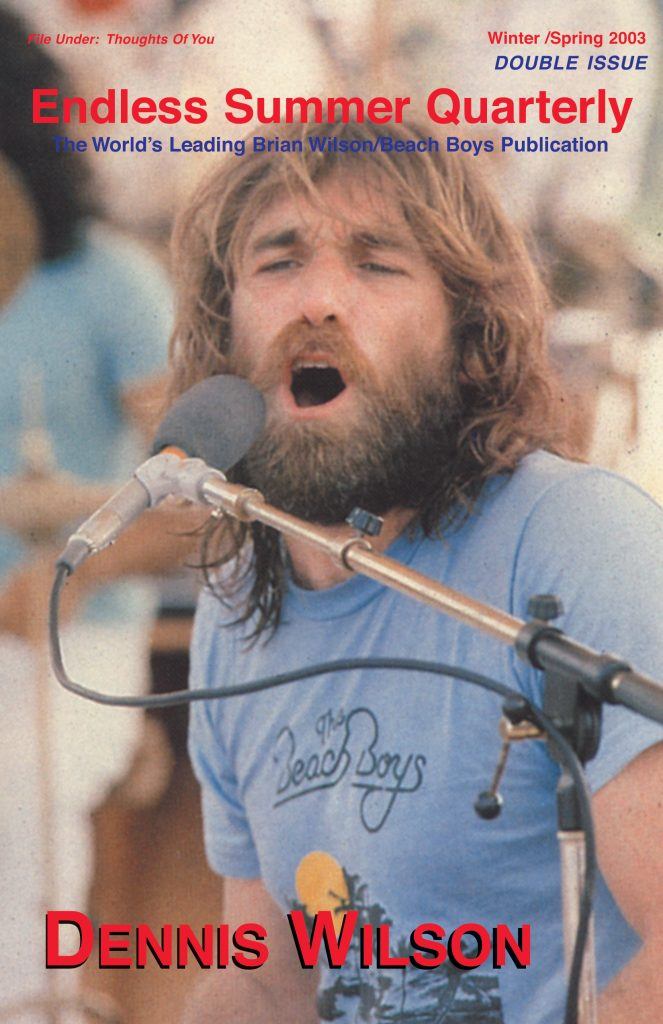 WINTER 2002, Issue #60/SPRING 2003, Issue #61: DENNIS WILSON – Double issue
